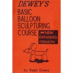 Dewey R.,Deweys Basic Balloon Sculpturing Course - 420027